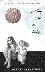 Getting Near to Baby (2000 Newbery Honor Book)