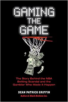 ^FB2^ Gaming The Game: The Story Behind The NBA Betting Scandal And The Gambler Who Made It Happen. favor tienda Fesko Cambios Rebecca years