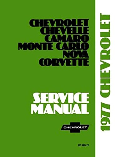 1977 CHEVROLET CARS FACTORY REPAIR SHOP & MAINTENANCE MANUAL For Camaro, Corvette, Chevelle, Impala, Nova, El Camino, Caprice, Malibu, Wagon