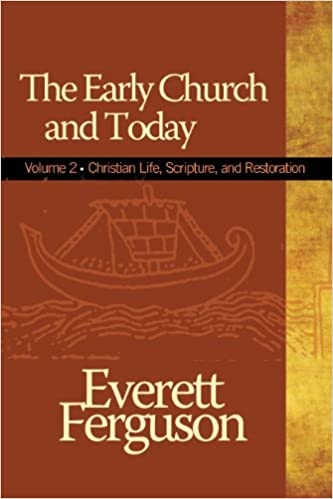 The Early Church and Today, volume 2 (Christian Life, Scripture, and