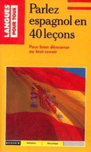 40 LECONS POUR APPRENDRE L'ESPAGNOL