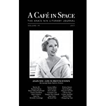 A Cafe in Space: The Anais Nin Literary Journal, Volume 14 (English Edition)