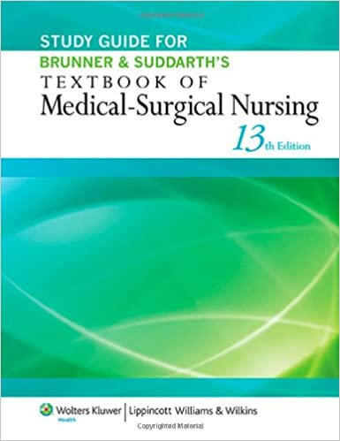 Study guide for brunner suddarths textbook of medical surgical study guide for brunner suddarths textbook of medical surgical nursing thirteenth edition fandeluxe