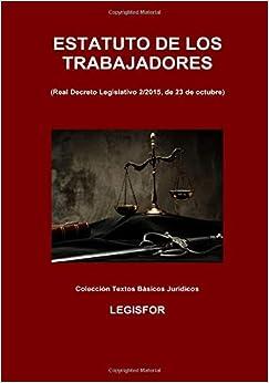 Estatuto De Los Trabajadores: 4.ª Edición (septiembre 2018). Colección Textos Básicos Jurídicos por Legisfor epub