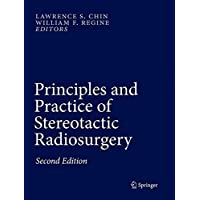 Principles and Practice of Stereotactic Radiosurgery