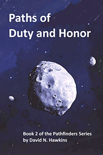 Paths of Duty and Honor: Book 2 of the Pathfinders Series