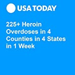 225+ Heroin Overdoses in 4 Counties in 4 States in 1 Week   Terry DeMio