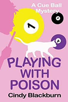 Playing with Poison: A Humorous and Romantic Cozy (Cue Ball Mysteries Book 1) by [Blackburn, Cindy]