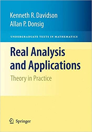 Real Analysis and Applications: Theory in Practice (Undergraduate ...