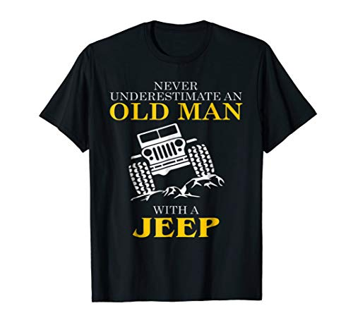 Men's Funny Jeep Tshirt/ Old Man With a Jeep Tee!