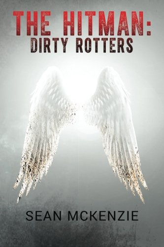 Book: The Hitman - Dirty Rotters by Sean McKenzie