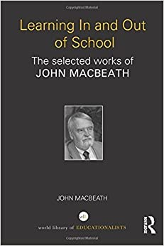 Book Learning In and Out of School: The selected works of John MacBeath (World Library of Educationalists) by John Macbeath (2011-12-14)