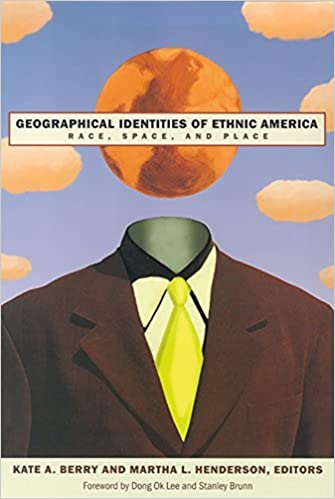 Book Geographical Identities Of Ethnic America: Race, Space, And Place by Kate A. Berry (2001-11-01)