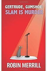 Gertrude, Gumshoe: Slam Is Murder