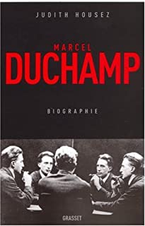 Marcel Duchamp : biographie, Housez, Judith