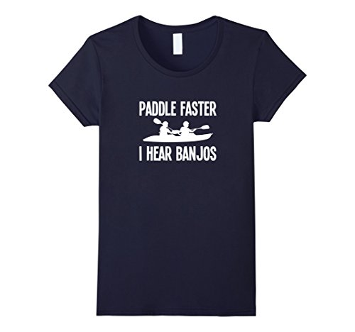 Women's Paddle Faster I Hear Banjos Funny T-Shirt Medium ...