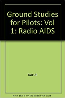 Ground Studies for Pilots: Vol 1: Radio AIDS