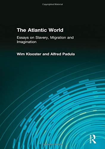 The Atlantic World: Essays on Slavery, Migration and Imagination