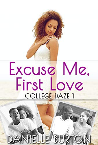 Excuse Me, First Love (College Daze Book 1) ()