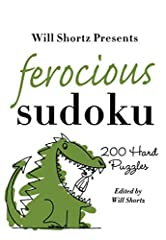 The New York Times' crossword editor and NPR's puzzlemaster invites you to try your hand and mind at solving some incredible brainteasers in Will Shortz Presents Ferocious Sudoku: 200 Hard Puzzles.              Perfectly sized...