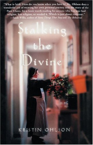 Stalking the Divine: Contemplating Faith with the Poor Clares pdf