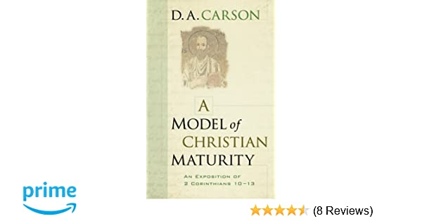 A model of christian maturity an exposition of 2 corinthians 10 13 a model of christian maturity an exposition of 2 corinthians 10 13 d a carson 9780801067686 amazon books fandeluxe Choice Image