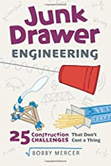 Junk Drawer Engineering: 25 Construction Challenges That Don't Cost a Thing (Junk Drawer Science) Paperback