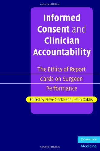 Informed Consent and Clinician Accountability: The Ethics of Report Cards on Surgeon - Oakleys Issue Standard
