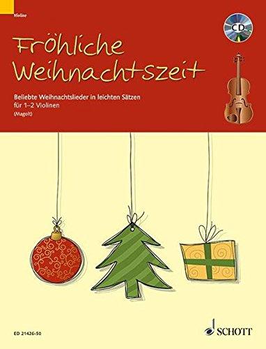 Fröhliche Weihnachtszeit: Beliebte Weihnachtslieder in leichten Sätzen. 1-2 Violinen. Ausgabe mit CD.