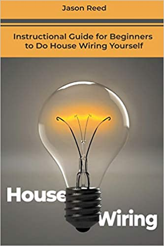 house wiring: instructional guide for beginners to do house wiring yourself  paperback – import, 15 aug 2018