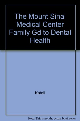 The Mount Sinai Medical Center Family Guide to Dental Health
