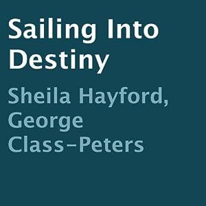 Sailing into Destiny Audiobook