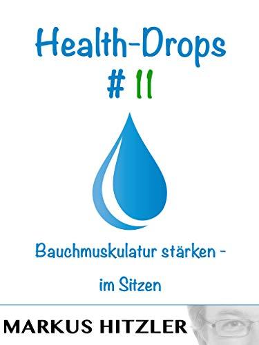 Health-Drops #011: Bauchmuskulatur stärken - im Sitzen (German Edition)