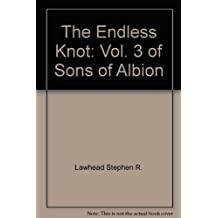 The Endless Knot: Vol. 3 of Sons of Albion