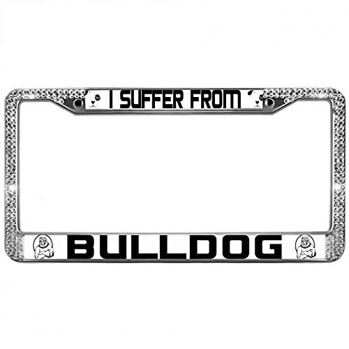 Xinnowping Dog License Plate Frame for Women Girls I Suffer from Bulldog Bling Rhinestone License Plate Frame Stainless Steel Durable 2 Holes Car License Tag Holder for US Vehicles