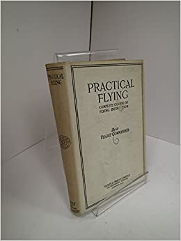 Book PRACTICAL FLYING: COMPLETE COURSE OF FLYING INSTRUCTION.