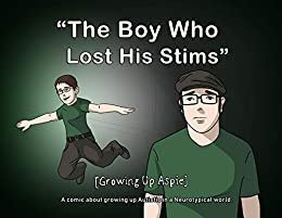 The Art Of Stimming >> Amazon Com Growing Up Aspie The Boy Who Lost His Stims Ebook