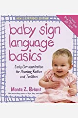 Monta Z. Briant: Baby Sign Language Basics : Early Communication for Hearing Babies and Toddlers (Paperback - Expanded Ed.); 2009 Edition Paperback