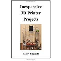 Inexpensive 3D Printer Projects