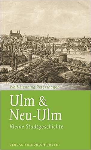 Ulm & Neu-Ulm: Kleine Stadtgeschichte