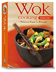Wok Cooking Made Easy: Delicious Meals in Minutes [Wok Cookbook, Over 60 Recipes]