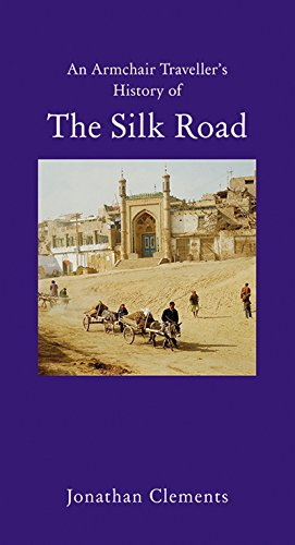 A History of the Silk Road (Armchair Traveller's History) (New York Times Best Sellers History)