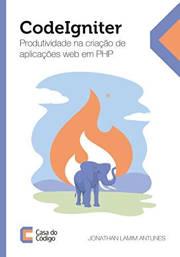 CodeIgniter: Produtividade na criação de aplicações web em PHP