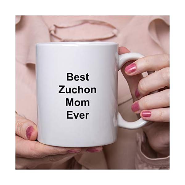 Best Zuchon Mom Ever Dog Mug - 11 oz White Coffee Cup - Funny Novelty Gift Idea 5