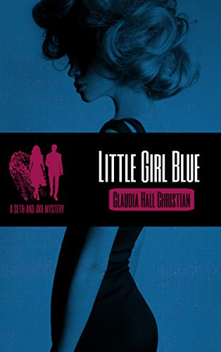 Little Girl Blue: a Seth and Ava Mystery by [Christian, Claudia Hall]