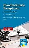 Standardisierte Rezepturen: Formelsammlung für Ärzte (Govi)