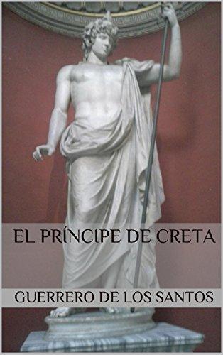 Descargar Libro El Príncipe De Creta De José María Guerrero José María Guerrero De Los Santos