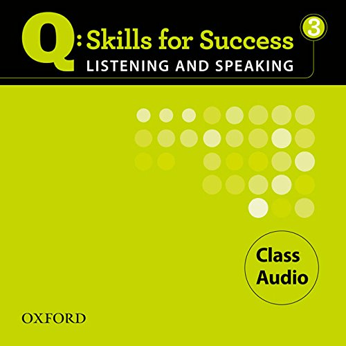 Q Skills for Success 3 Listening and Speaking by Oxford University Press
