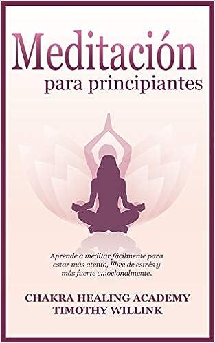 Meditación para principiantes: Aprende a meditar fácilmente ...