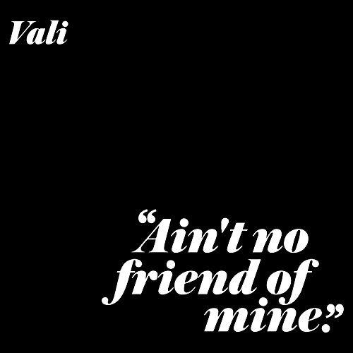 Ain't No Friend Of Mine [Explicit]